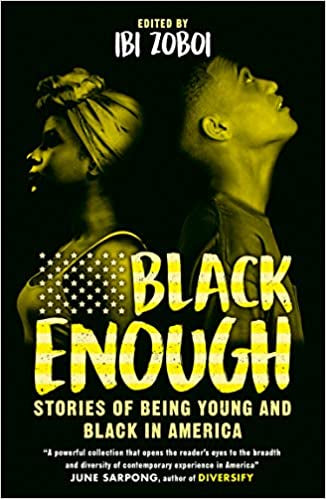 Black Enough: Stories of Being Young and Black in America