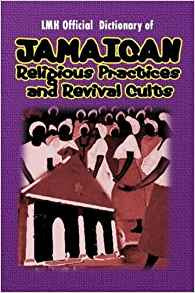 Jamaican Religious Practices and Revival Cults