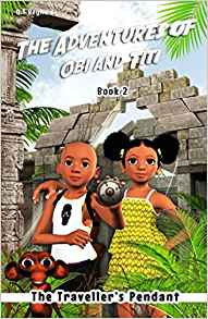 The Adventures Of Obi and Titi Book 2: The Traveller's Pendant