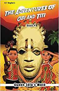 The Adventures of Obi and Titi Book 4: Queen Idia's Mask