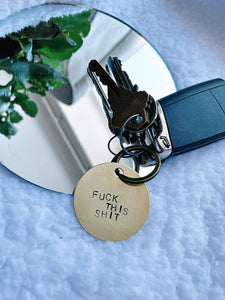 Fuck this shit - hand stamped keychain