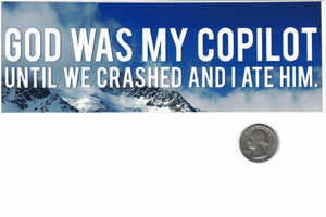 God Was My Copilot...