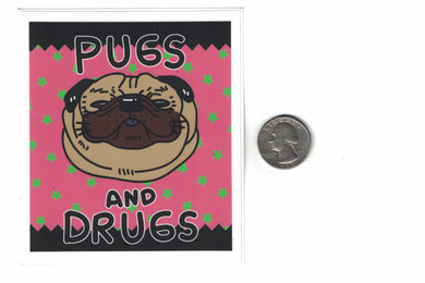 Pugs and Drugs