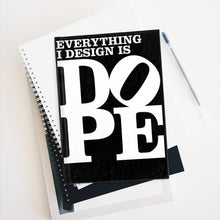Load image into Gallery viewer, EVERYTHING I DESIGN IS DOPE - Hardback Journal