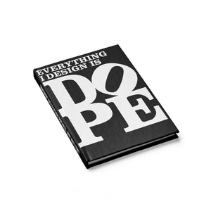 EVERYTHING I DESIGN IS DOPE - Hardback Journal