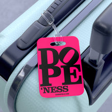 Load image into Gallery viewer, DOPE 'NESS - Luggage Bag Tag