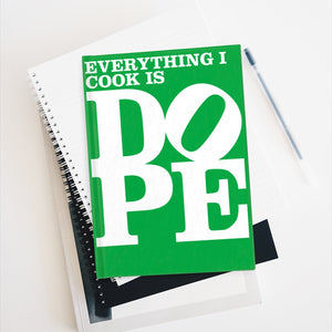 Everything I Cook is DOPE - Hardback Lined Journal