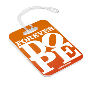 Forever DOPE - Luggage Bag Tag