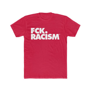 Fck Racism - Men's Cotton Crew Tee