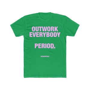 Coach Talk: OUTWORK EVERYBODY - Unisex Cotton Crew Tee