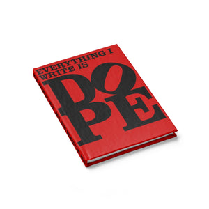 Everything I Write is DOPE - Hardback Lined Journal