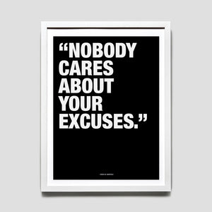 "Coach Talk - ""Nobdy Cares About Your Excuses"" 18 x 24 Print"