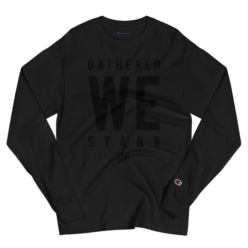 TGS - GATHERED WE STAND Men's Champion Long Sleeve Shirt