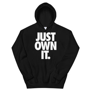 JUST OWN IT- Black Unisex Hoodie