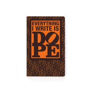 EVERYTHING I WRITE IS DOPE - Soft Cover Notepad