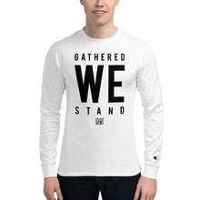 Load image into Gallery viewer, TGS - GATHERED WE STAND Men's Champion Long Sleeve Shirt