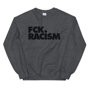 FCK Racism - Crewneck Unisex Sweatshirt (in Multiple Colors)