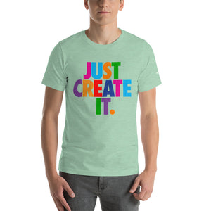 Unisex JUST CREATE IT Tee (5 Colors)