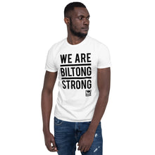 Load image into Gallery viewer, WE ARE BILTONG STRONG Unisex Tee - White