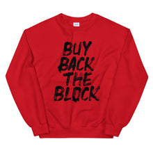 Load image into Gallery viewer, Buy Back the Block w/Black type - Unisex Sweatshirt (Multiple Colors)