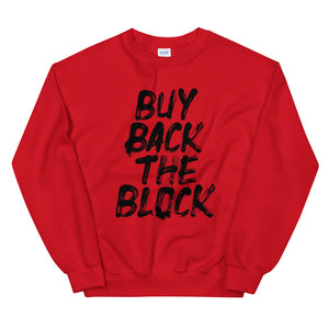 Buy Back the Block w/Black type - Unisex Sweatshirt (Multiple Colors)