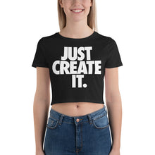 Load image into Gallery viewer, JUST CREATE IT - Women's Crop Tee