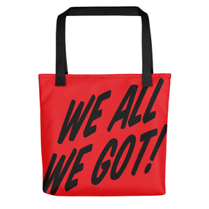 TGS - WE ALL WE GOT Red Tote bag