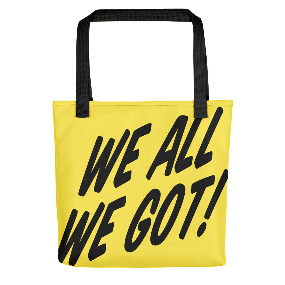 TGS - WE ALL WE GOT Yellow Tote bag