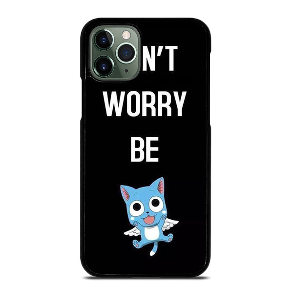 FAIRY TAIL DONT WORRY BE iPhone 11 Pro Max Case