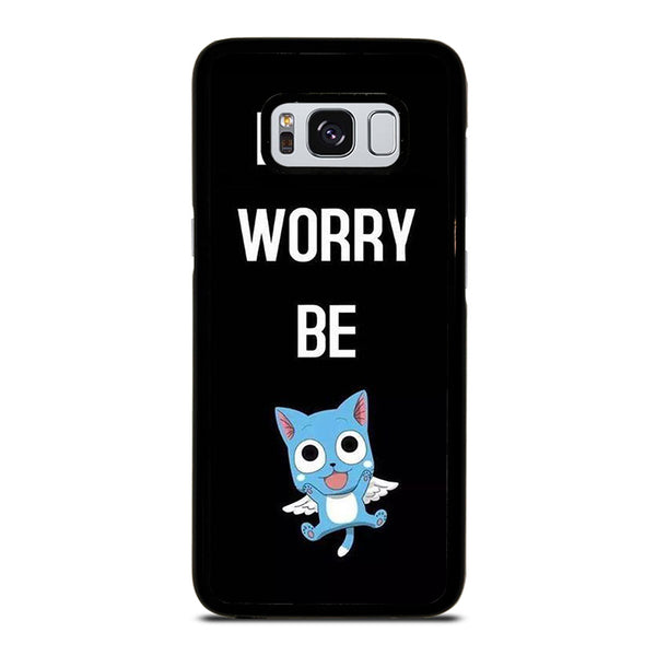 FAIRY TAIL DONT WORRY BE Samsung Galaxy S8 Case