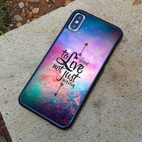 I Want to Live Quote iPhone Case