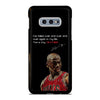MICHAEL JORDAN QUOTES 4 Samsung Galaxy S10 e Case