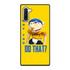 WHY YOU DO THAT SML JEFFY Samsung Galaxy Note 10 Case