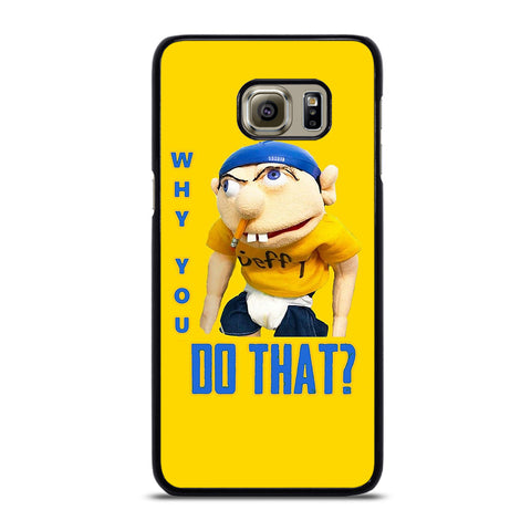 WHY YOU DO THAT SML JEFFY Samsung Galaxy S6 Edge Plus Case
