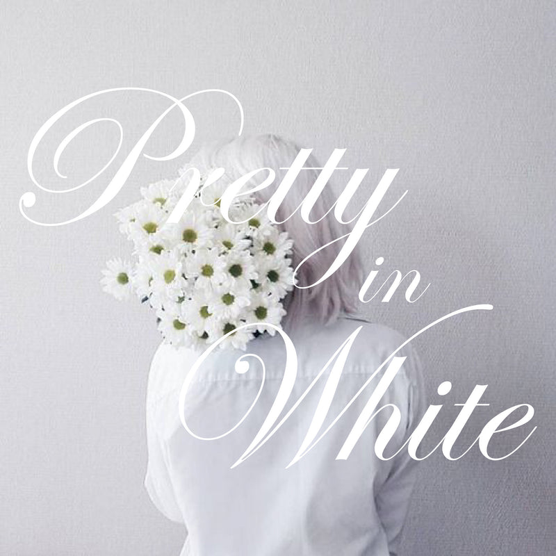 PRETTY IN WHITE