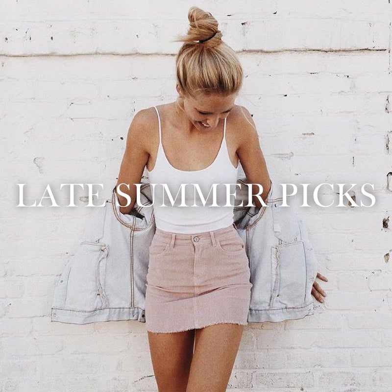 Late Summer Picks