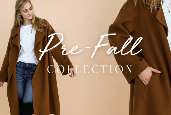 New Pre-Fall Collection Has Launched!