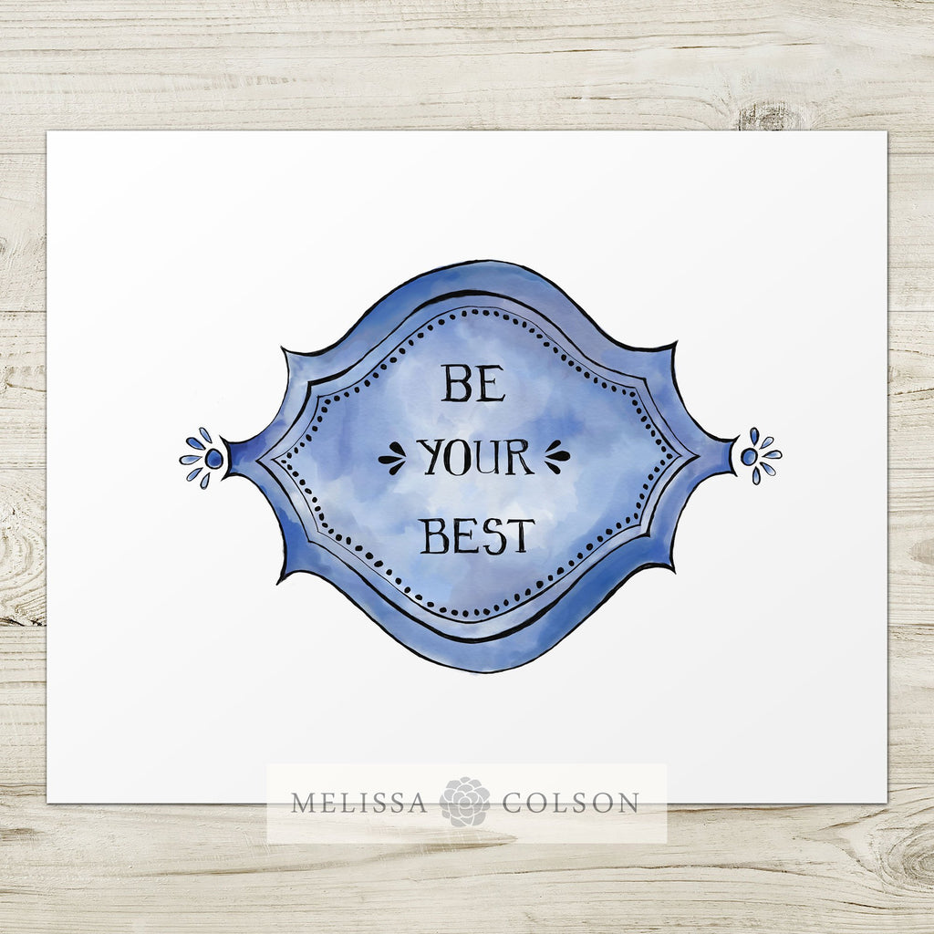 Be Your Best Typography Giclée Art Print - Melissa Colson