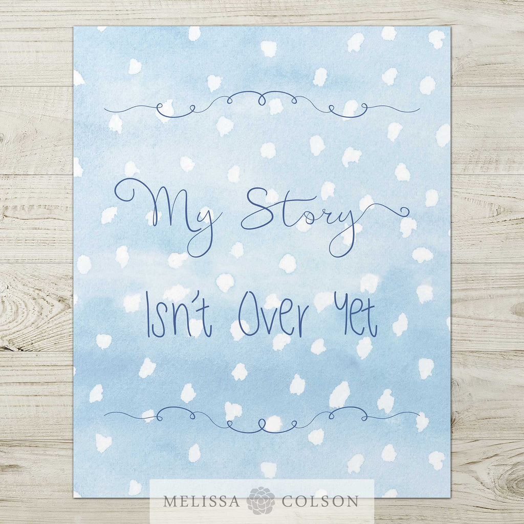 My Story Isn't Over Yet Typography Giclée Art Print - Melissa Colson