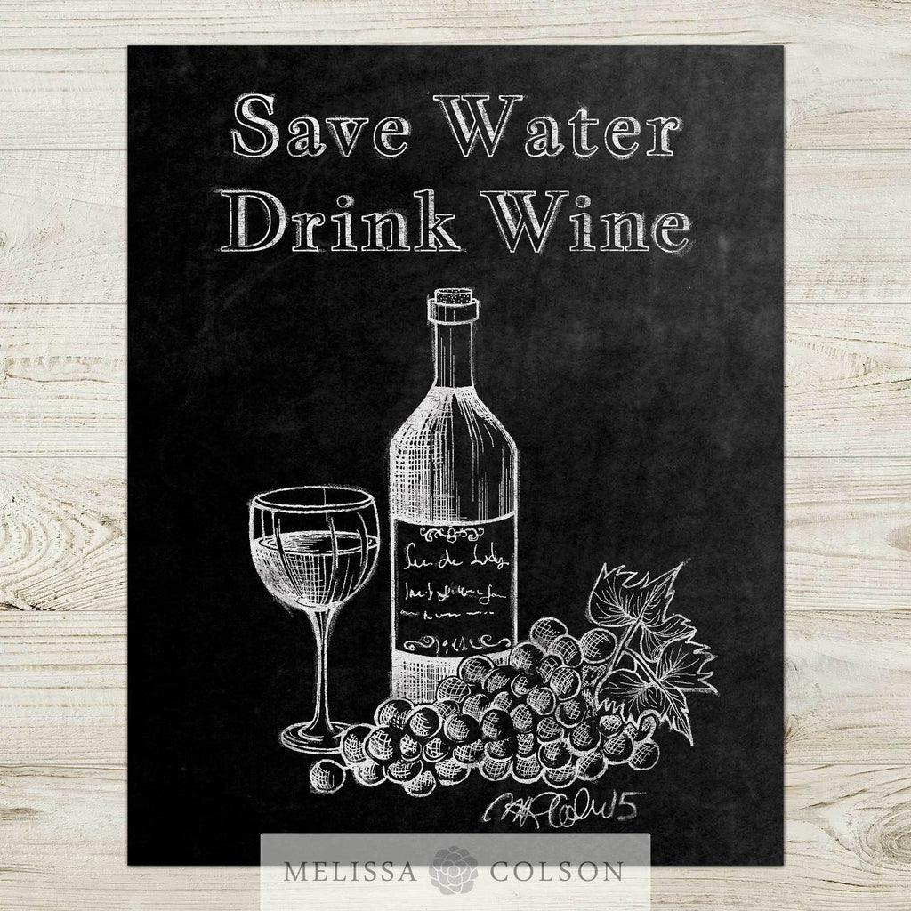 Save Water Drink Wine Typography Art Print - Melissa Colson