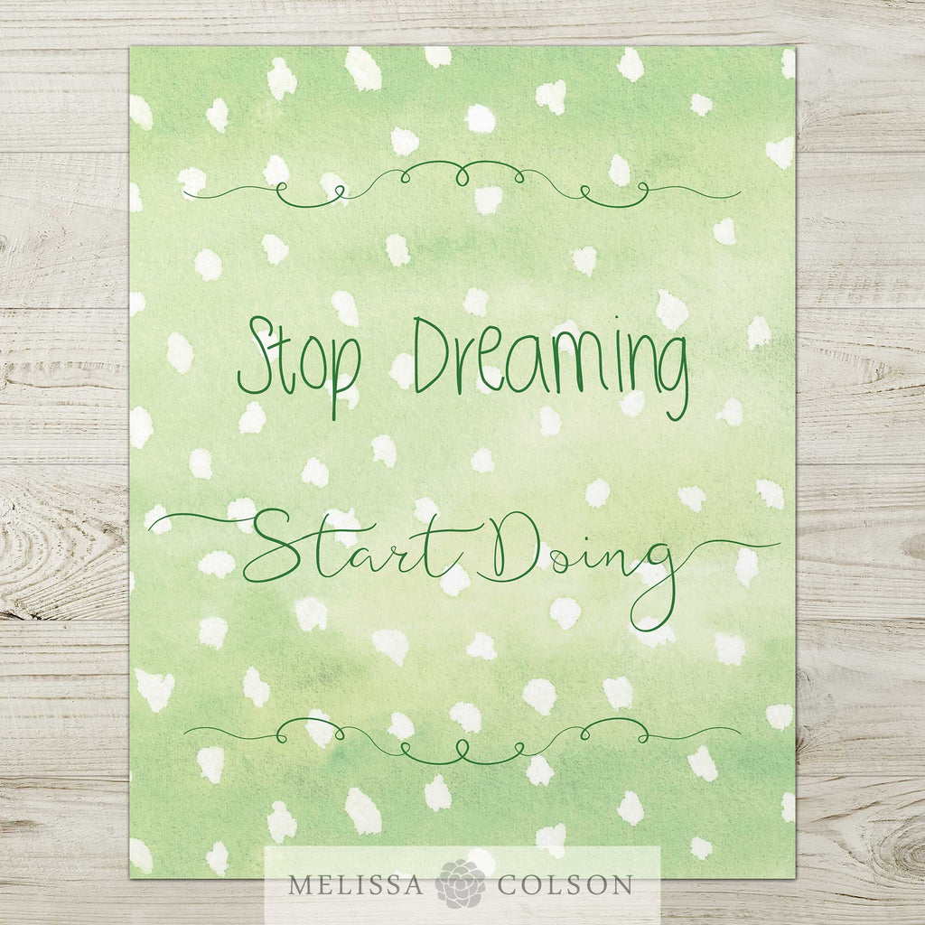 Stop Dreaming Start Doing Typography Giclée Art Print - Melissa Colson