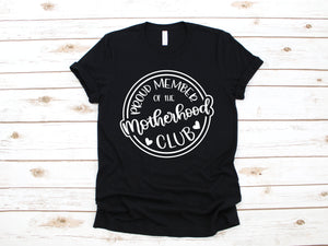 Proud Member of the Motherhood Club Tee