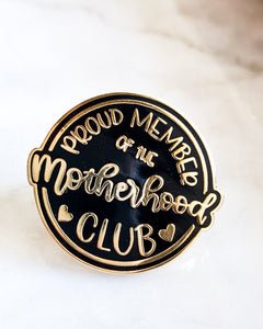 Proud Member of the Motherhood Club Pin - Black and Gold *SECONDS