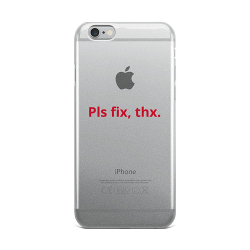 'Pls fix, thx.' iPhone Case