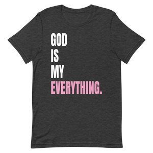 GOD IS MY EVERYTHING TEE