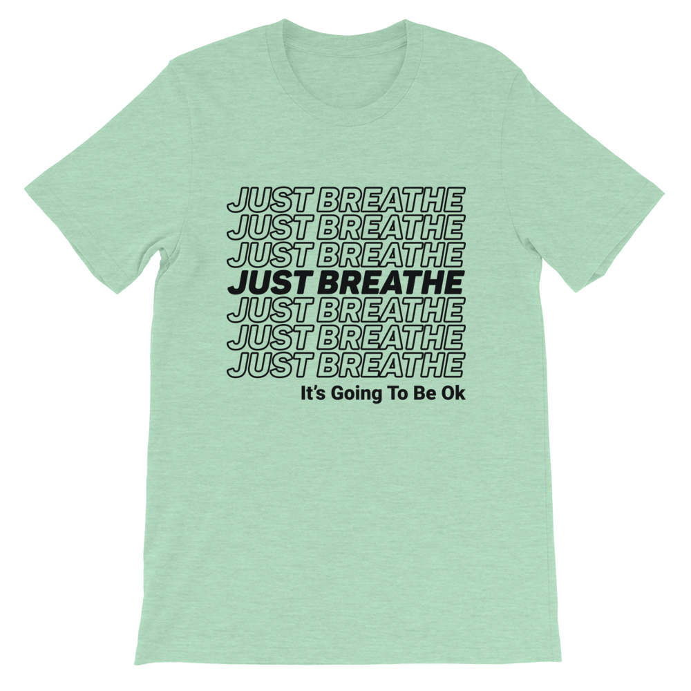 JUST BREATHE TEE