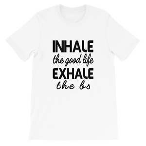 INHALE THE GOOD LIFE TEE