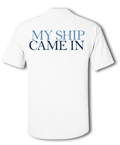Ship Came In Unisex T-Shirt