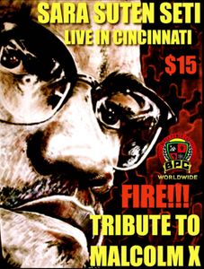 TRIBUTE TO MALCOLM X!! LIVE IN CINCINATI!!!