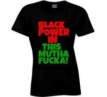 Load image into Gallery viewer, BLACK POWER IN THIS MUTHA!